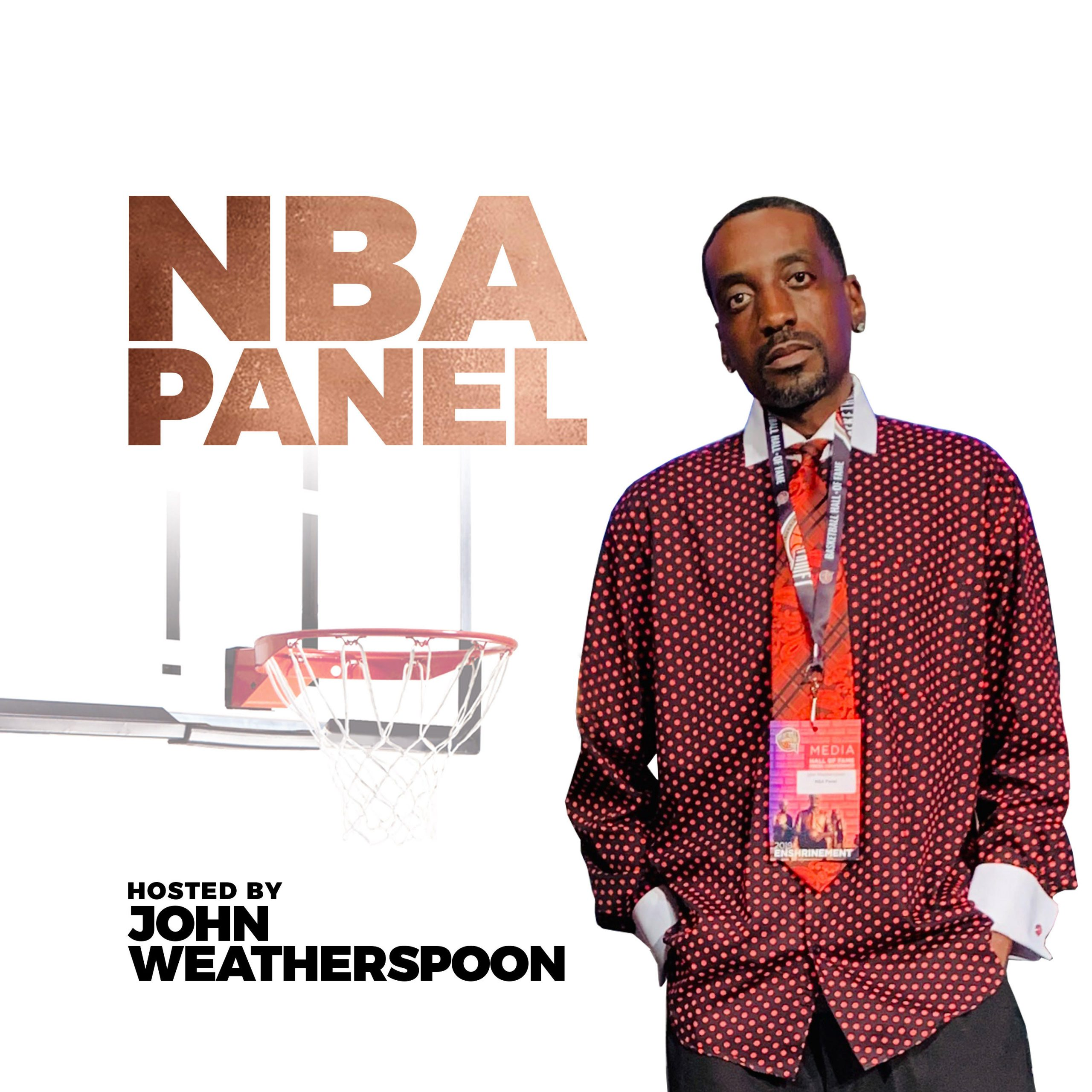 NBA Panel Podcast - Hosted by John Weatherspoon